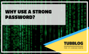why use a strong password?