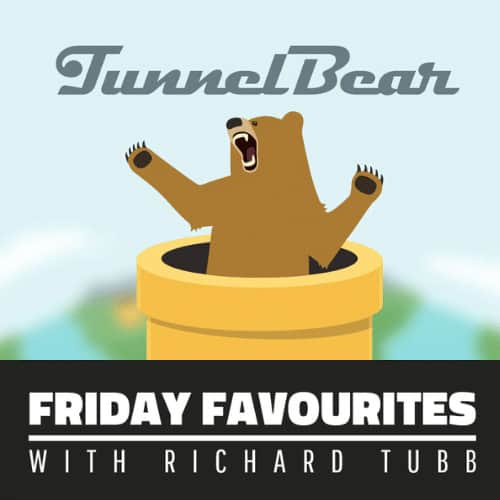 TunnelBear- Friday Favourites with Richard Tubb