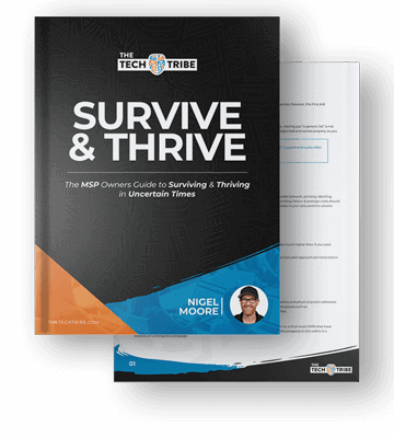 Survive & Thrive - The MSP Owners Guide to Surviving & Thriving in Uncertain Times
